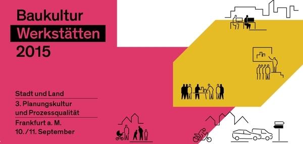15_09_10 Baukultur Werkstätten 2015 (web 600x286)