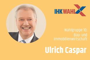 IHK-WAHL 2019: WG 10: Ulrich Caspar